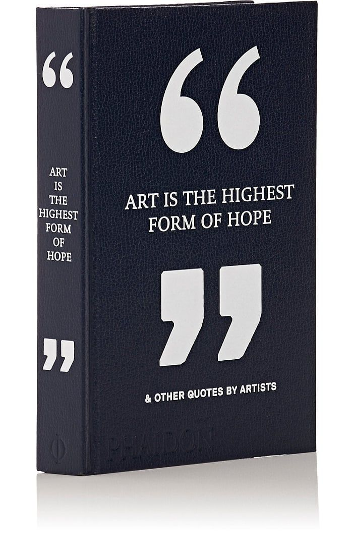Phaidon Art Is The Highest Form of Hope & Other Quotes By