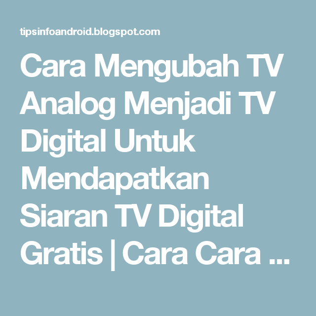 Pengalaman Migrasi Tv Analog Ke Tv Digital Jurnal Rosid