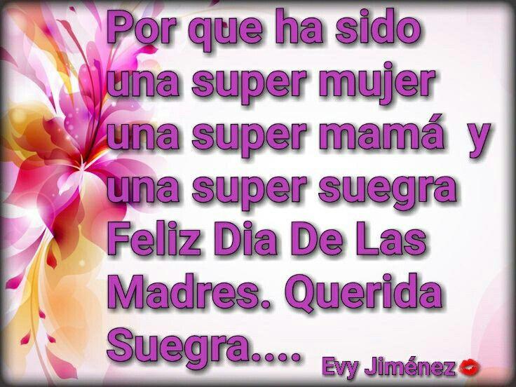 Feliz Dia De Las Madres Suegra Feliz Dia De La Madre Feliz Dia