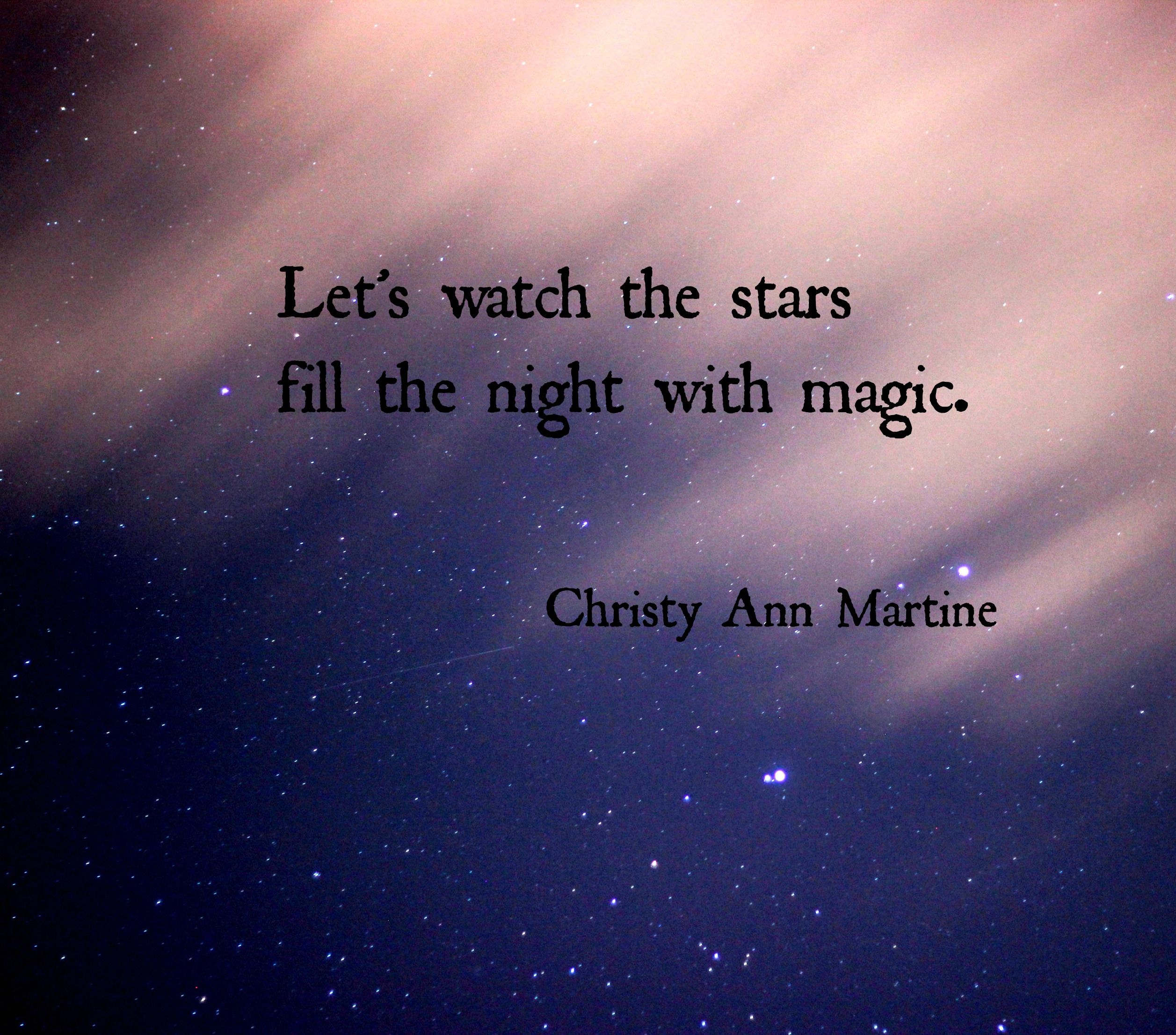 Lets Watch The Stars Fill The Night With Magic Romantic Quotes