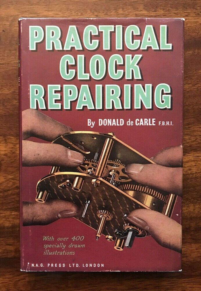 Hardcover by De Carle Practical Clock Repairing Free... Donald Like New Used