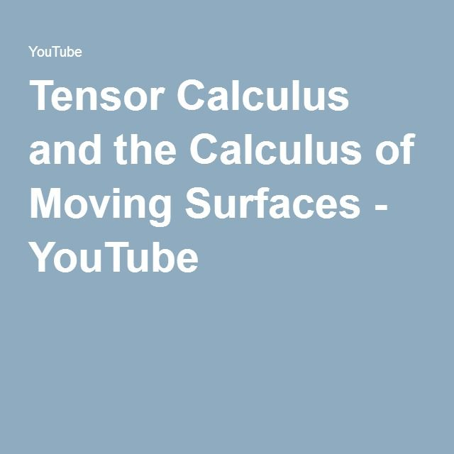Tensor Calculus and the Calculus of Moving Surfaces - Book video lectures