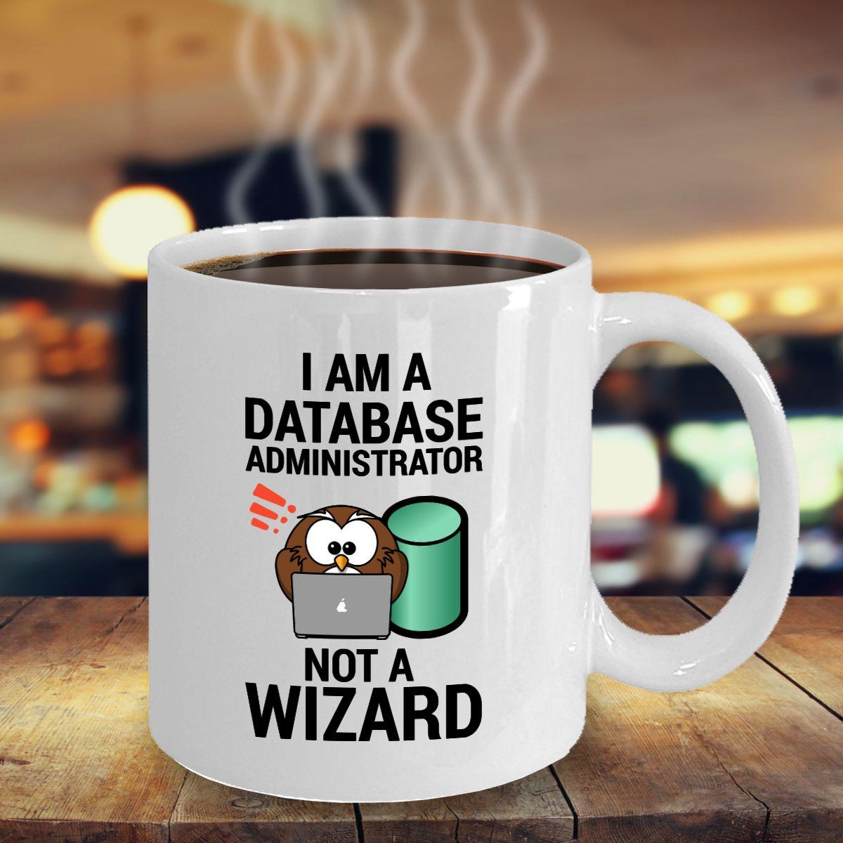 Database administrator gifts funny gag gift coffee mug tea