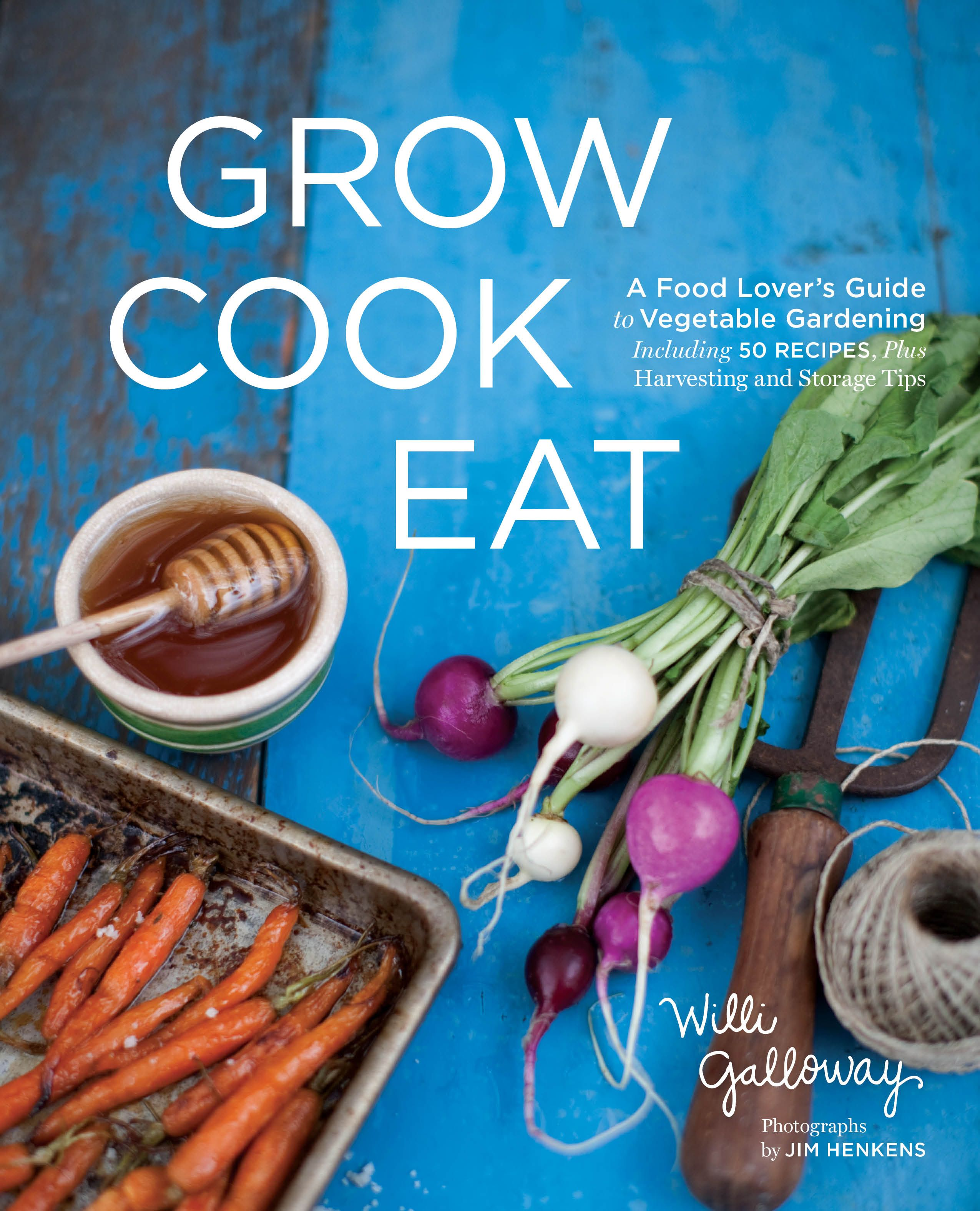 This book looks great gardening inspiration with recipes for grow cook eat a food lovers guide to vegetable gardening including 50 recipes plus harvesting storage tips from my friend willi galloway grocery forumfinder Gallery