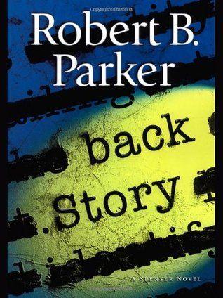 Back Story (Spenser Series, Book 30) by Robert B. Parker