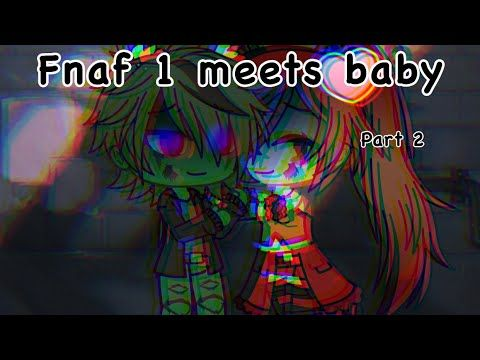 ||Fnaf 1 Meets ScrapBaby||Part 2||Finale|| - YouTube