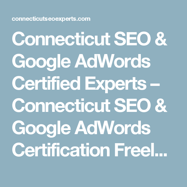 Connecticut SEO & Google AdWords Certified Experts – Connecticut SEO ...