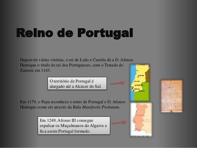 Depois de várias vitórias, o rei de Leão e Castela dá a D. AfonsoHenrique o título de rei dos Portugueses, com o Tratado d...