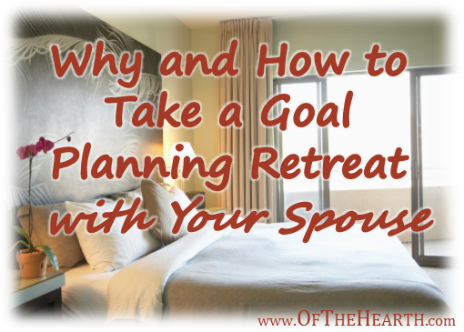 Why and how to take a goal planning retreat with your for How to plan a couples retreat
