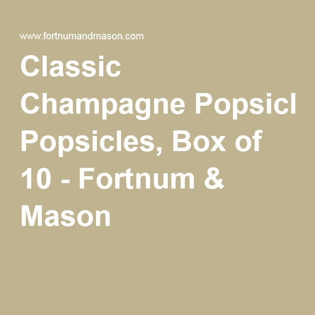 Classic Champagne Popsicles, Box of 10 - Fortnum & Mason #champagnepopsicles Classic Champagne Popsicles, Box of 10 - Fortnum & Mason #champagnepopsicles