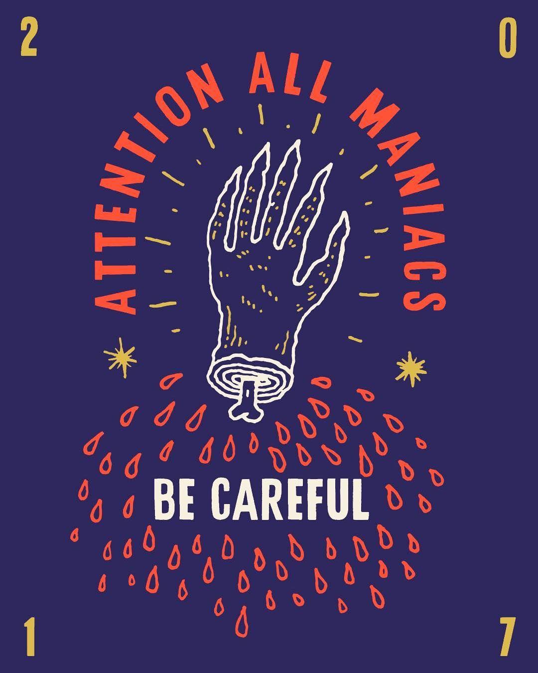 Watch yourself, be careful