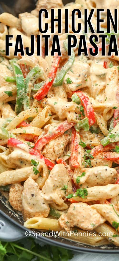 Creamy Chicken Fajita Pasta {One Pot Meal} - Spend With Pennies