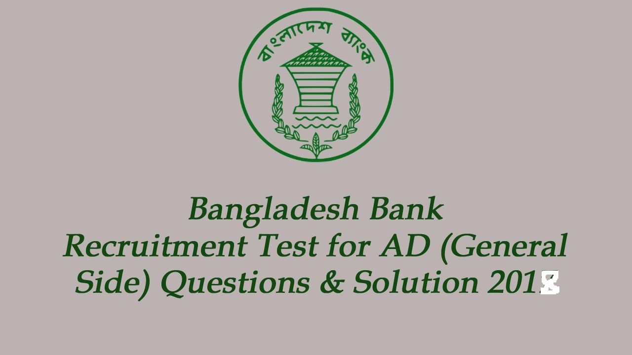 Bangladesh Bank Ad Exam Question Solution 2018 Banks Ads This Or That Questions Solutions