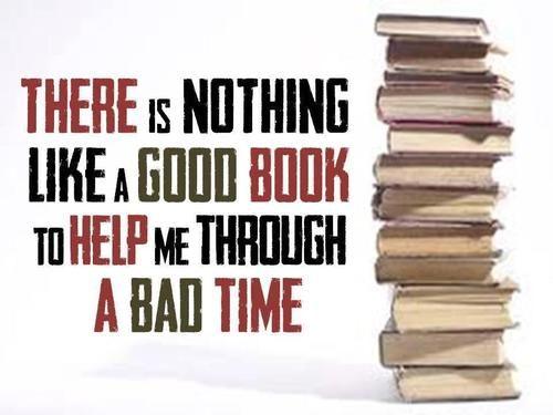 Es geht nichts über ein gutes Buch, um mir zu helfen, eine schwere Zeit durchzustehen.