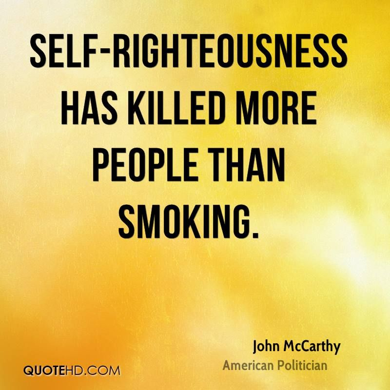 Self Righteous People Quotes. QuotesGram | Quotes and Mottos