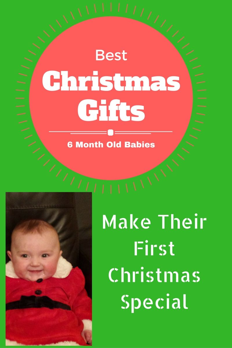 2947f2f169cc Christmas Gifts for a 6 Month Old Baby in 2017
