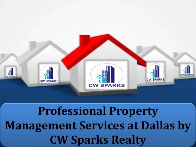 Professional Property Management Services At Dallas By Cw Sparks Real Property Management House For Lease Renting A House
