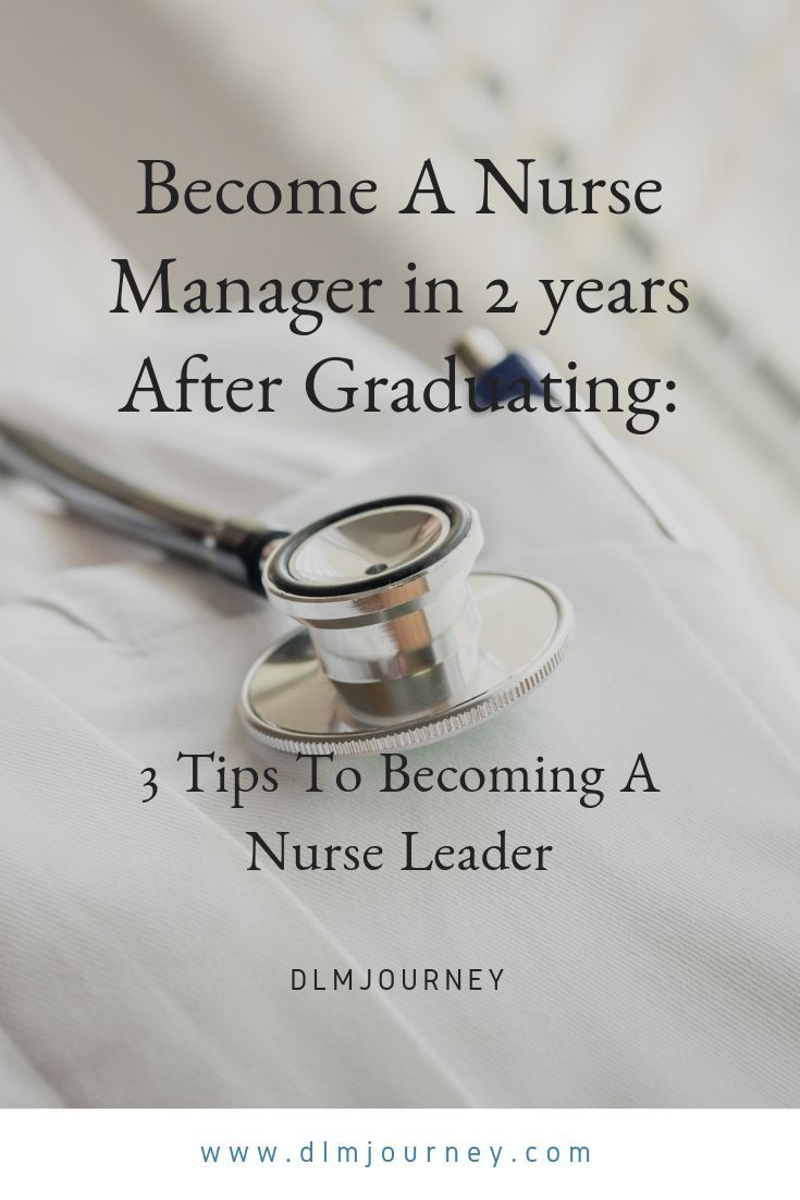 A nurse manager in 2 years after graduating 3 tips