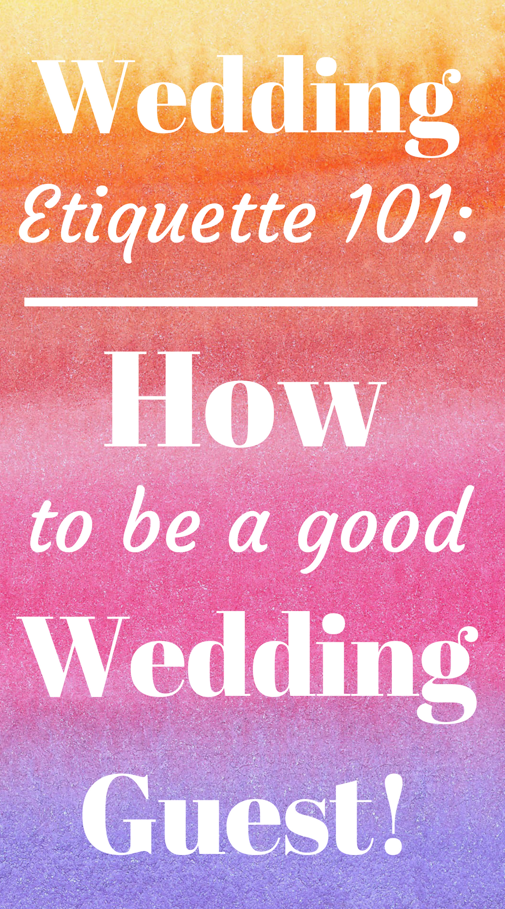Wedding Guest Etiquette How To Be A Good Wedding Guest Wedding Guest Etiquette Wedding Guest Wedding Ettiquette