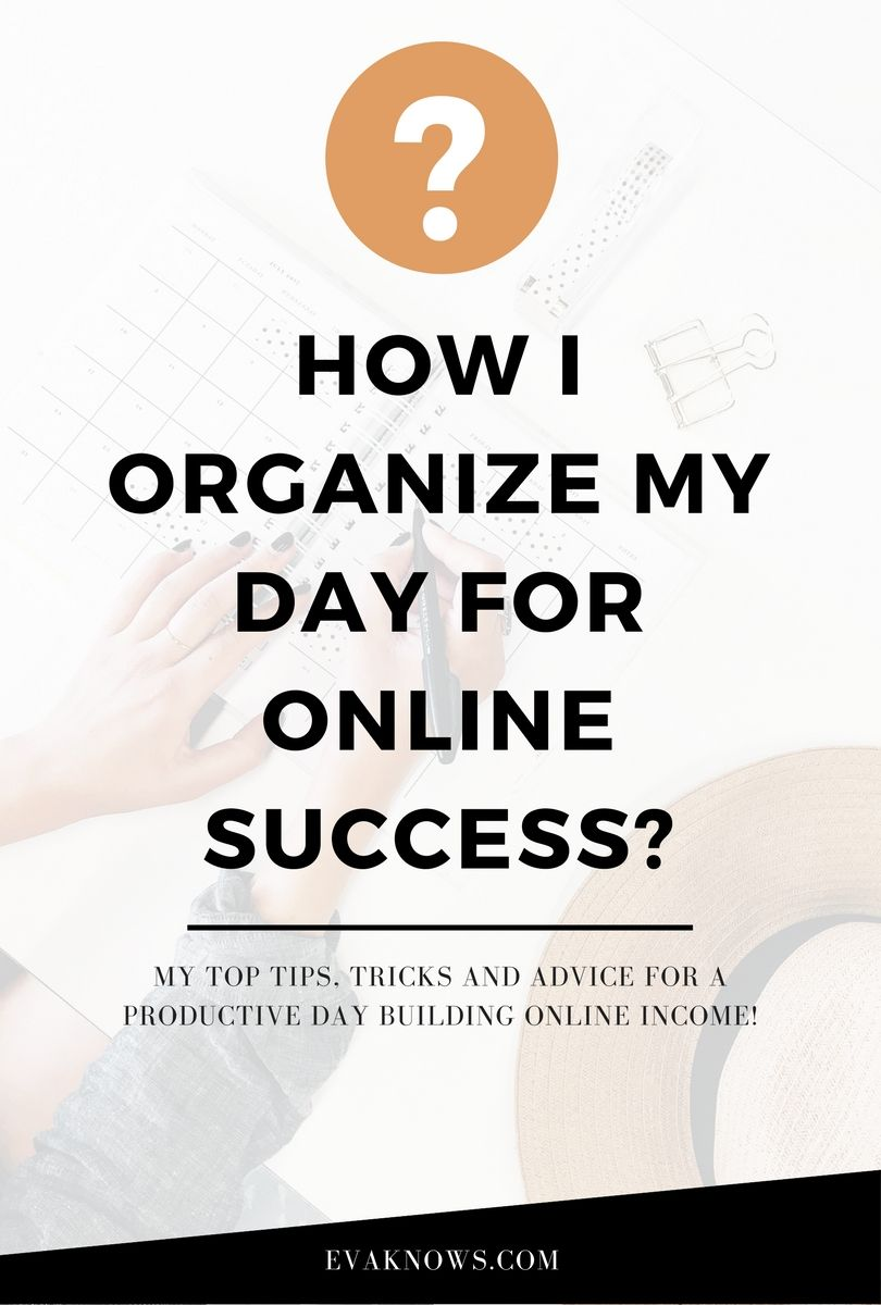How I organize my day for online success | organization | weekly ...