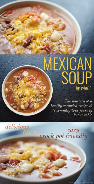 Mexican Soup By Charlee Ground Beef Hominy Crock Pot Mexican Soup Delicious Soup Easy Healthy Recipes