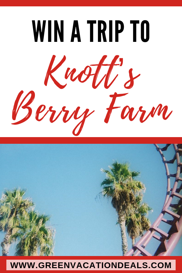 Win A Trip To Knott S Berry Farm Travel Vacation Sweepstakes