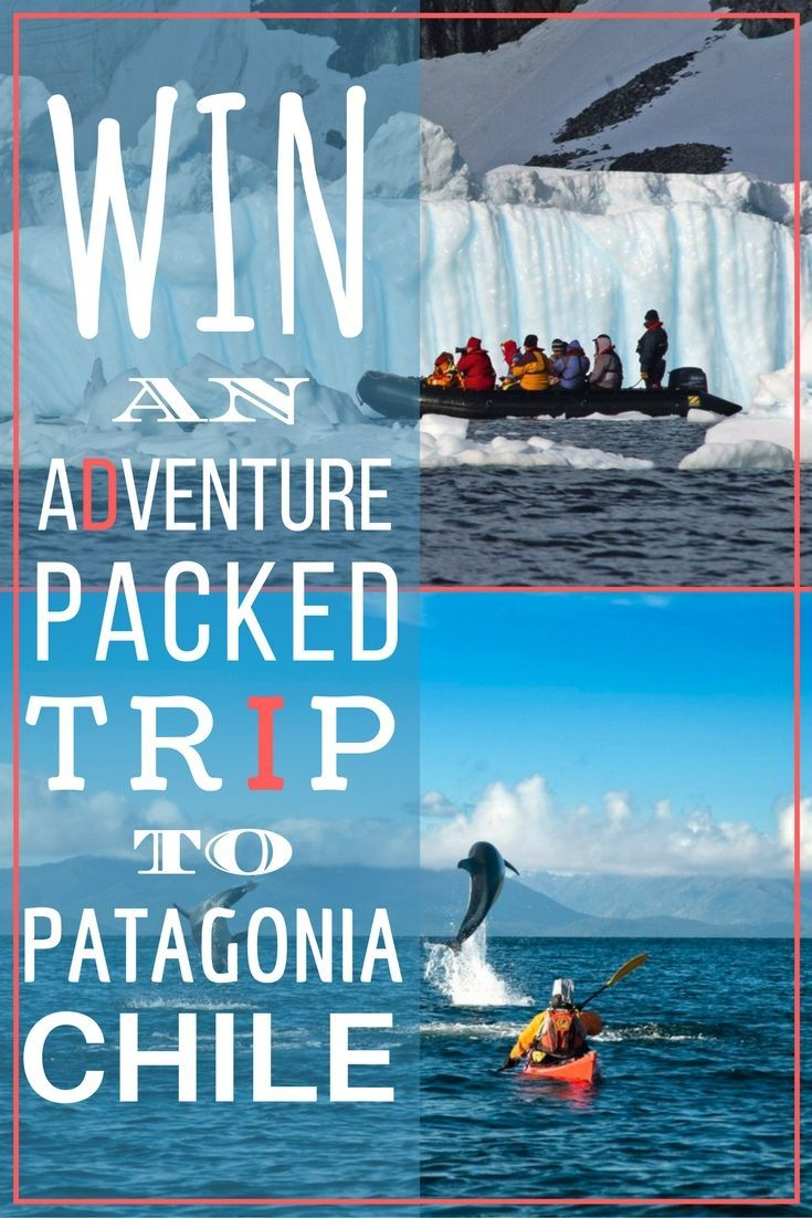 Win a trip for 2 to Patagonia, Chile! The trip is valued at $13,500