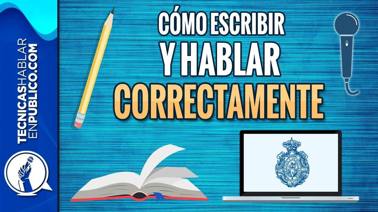 Como Aprender A Escribir Bien Y Hablar Correctamente Oratoria Ortogra Aprender A Escribir Hablar En Publico Aprender A Redactar