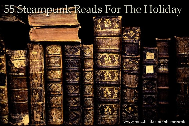 55 Steampunk Reads For The Holiday  Holiday shopping is just around the corner, so here is a list in random order of some of the best steampunk books you can get or give.