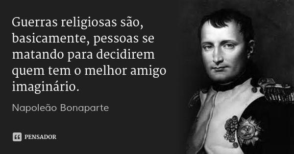 napoleão bonaparte frases guerras religiosos - Pesquisa Google