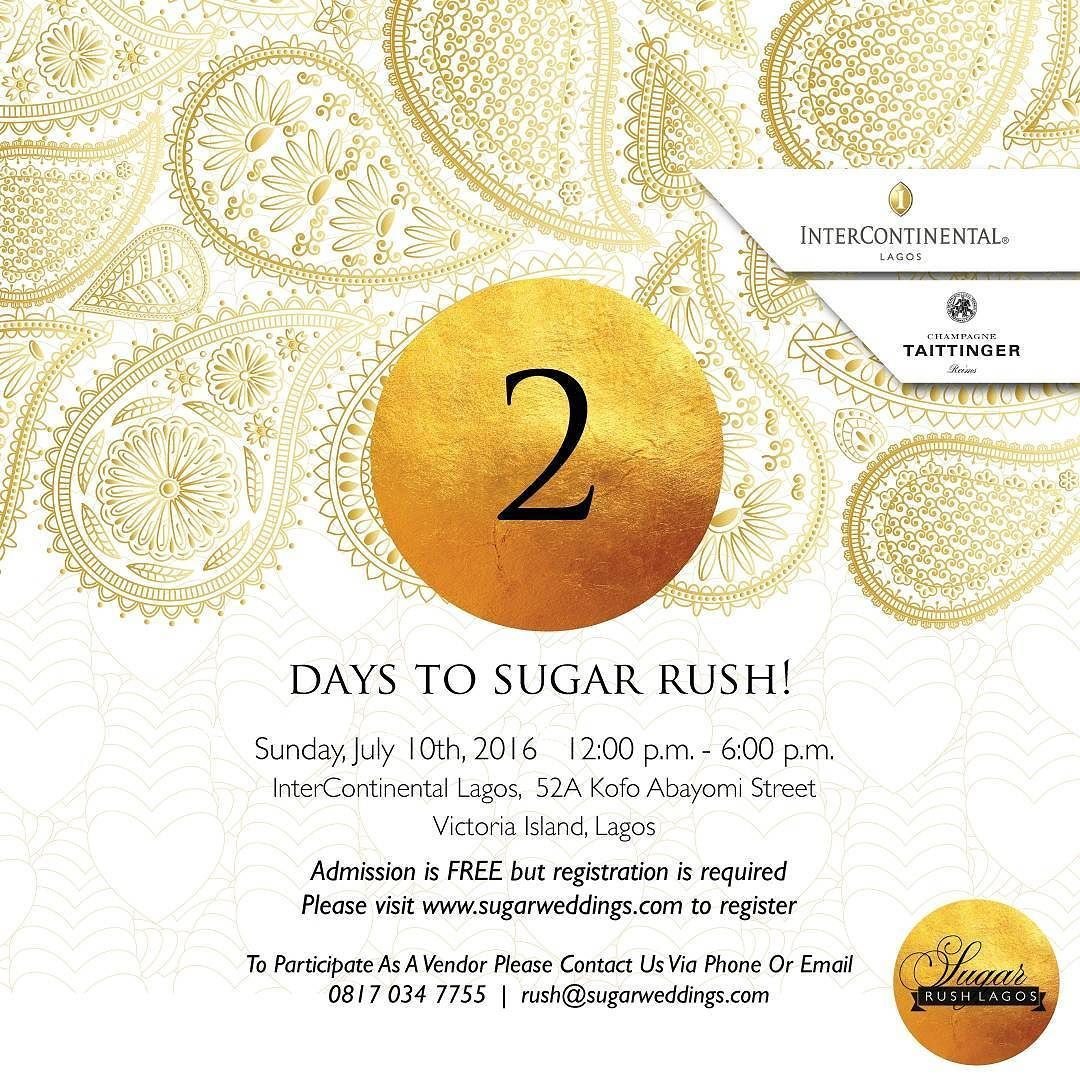 Countdown to Sugar Rush Lagos! We can't wait to see you all. Be there - InterContinental Lagos 52A Kofo Abayomi Street Victoria Island Lagos #sugarrushlagos @interconlagos @taittingernigeria @taittingerng