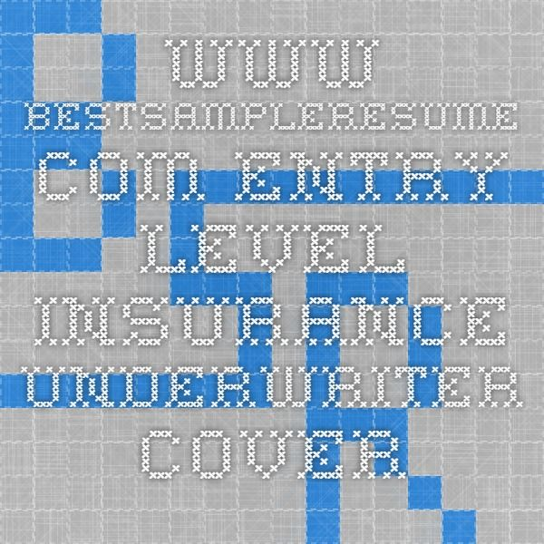 wwwbestsampleresume ENTRY LEVEL INSURANCE UNDERWRITER COVER - insurance resume cover letter