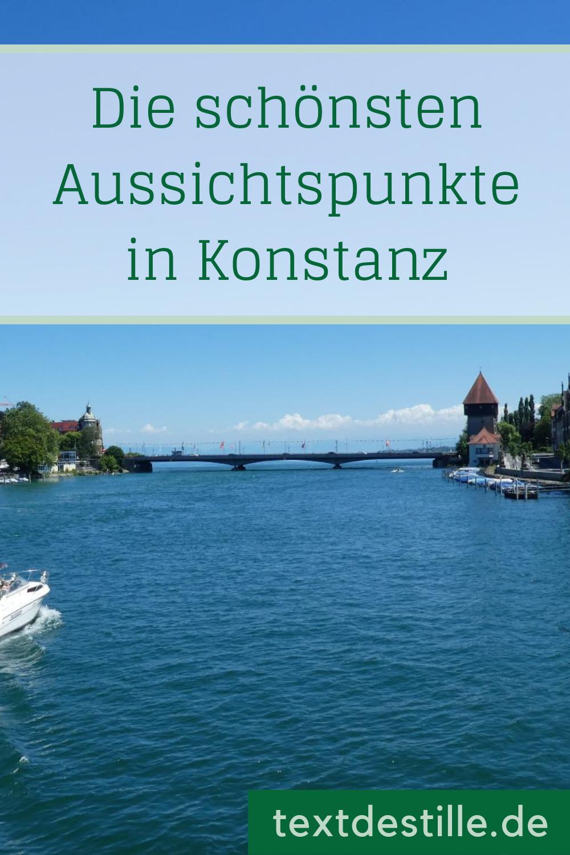 Aussichtspunkte In Konstanz Die Absolut Traumhaft Sind Textdestille Konstanz Ausflug Bodensee Urlaub