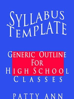 Popular High School SYLLABUS TEMPLATE. Can be Used for ANY Course ...