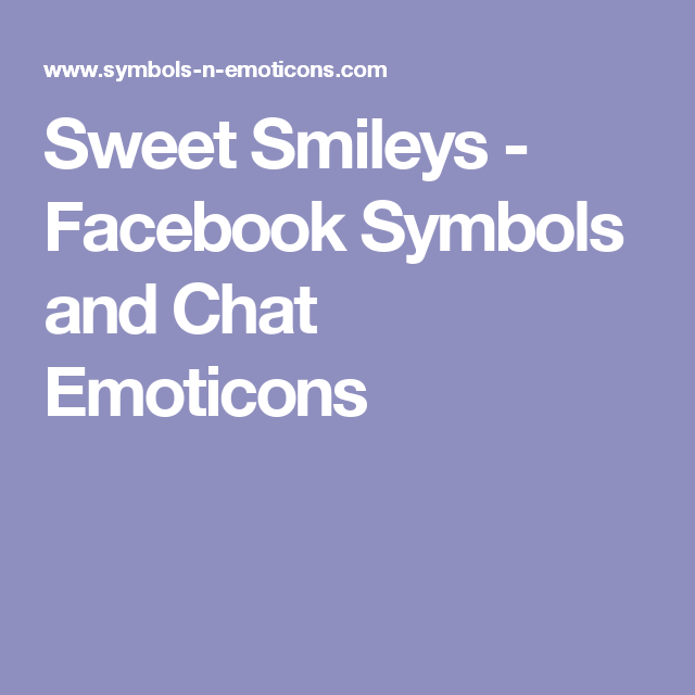 Sweet Smileys Facebook Symbols And Chat Emoticons Luz