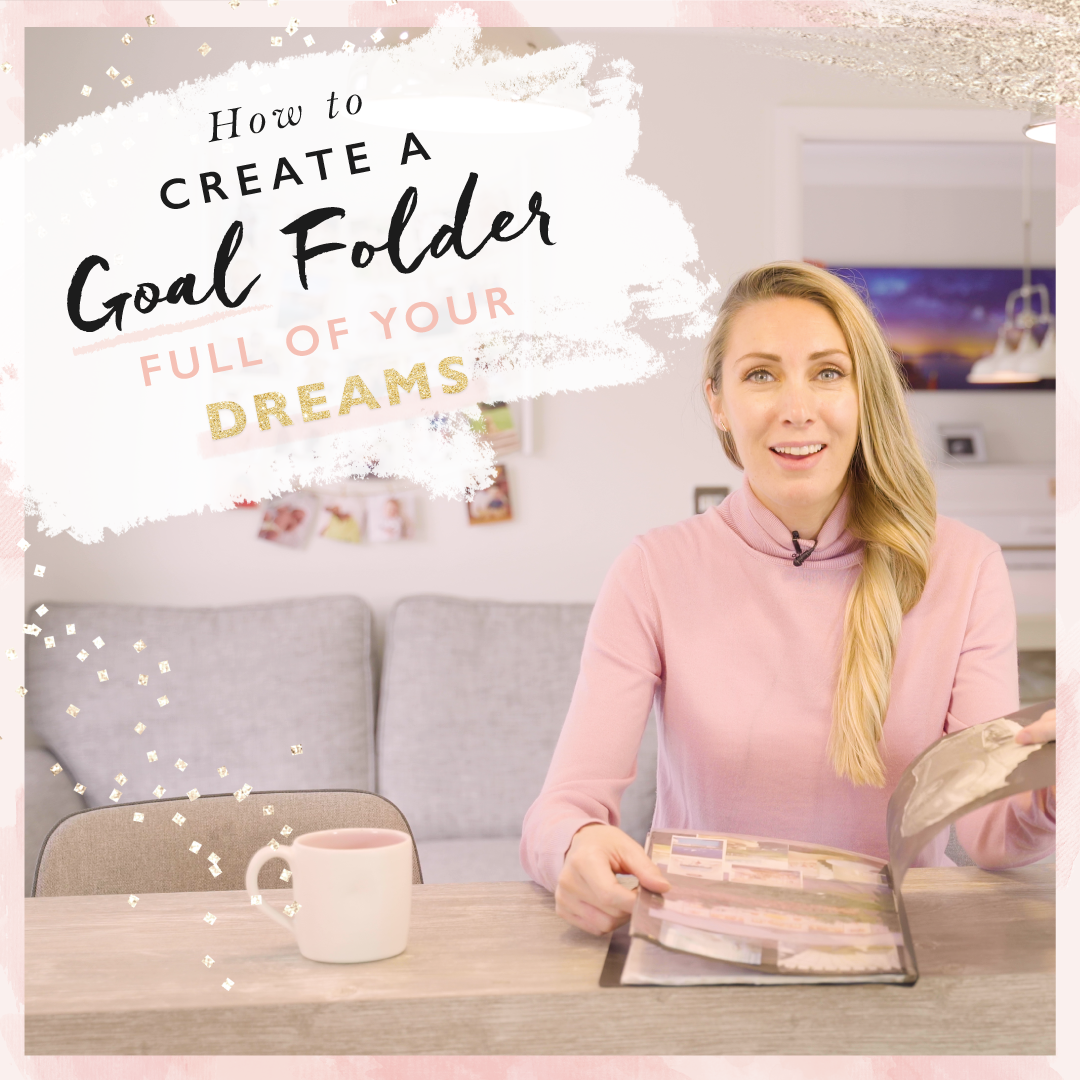 How To Create A Goal Folder Full Of Your Dreams In