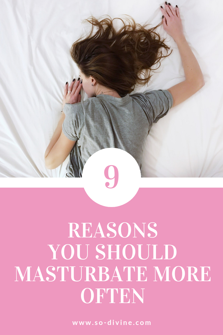 9 Reasons You Should Masturbate More Often