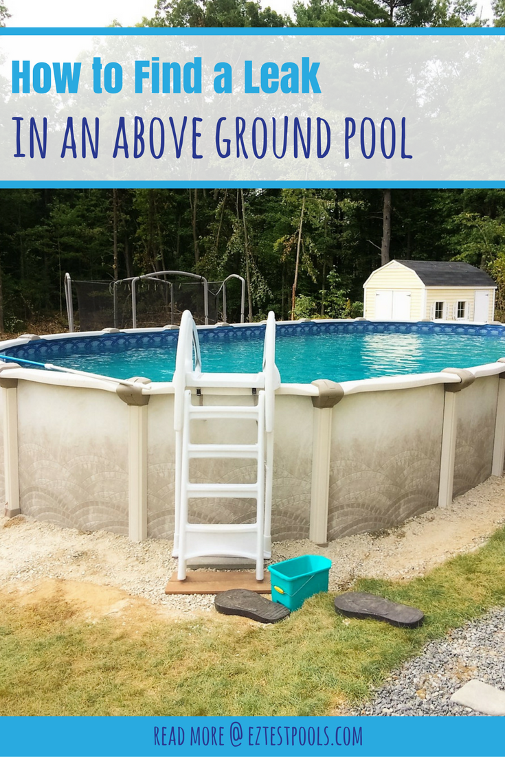 How To Find A Leak In An Above Ground Swimming Pool How To Fix It Swimming Pool Liners Above Ground Swimming Pools Above Ground Pool Liners