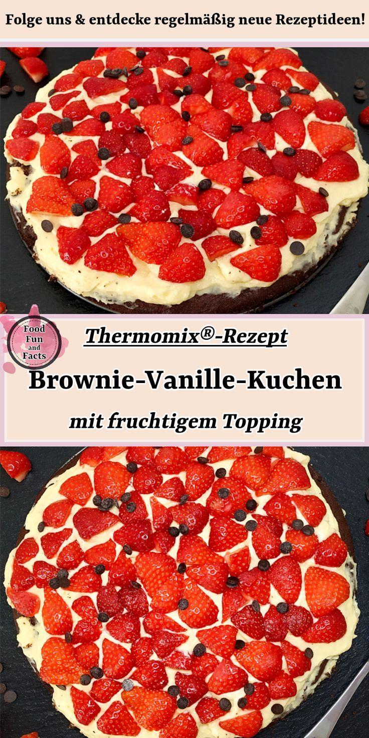 Brownie-Vanille-Kuchen – mit fruchtigem Topping | Thermomix®-Rezept Ich hoffe, du wirst von mein