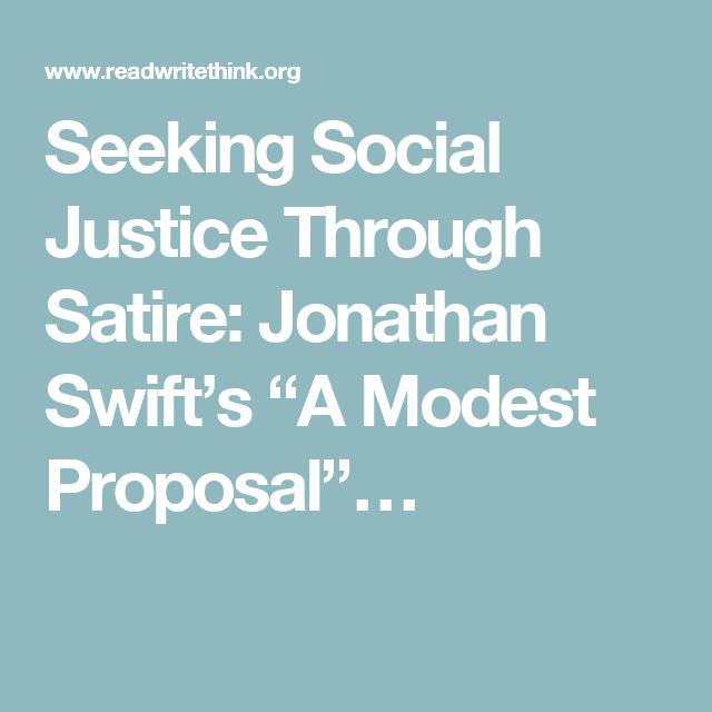 Seeking Social Justice Through Satire Jonathan Swift S A Modest