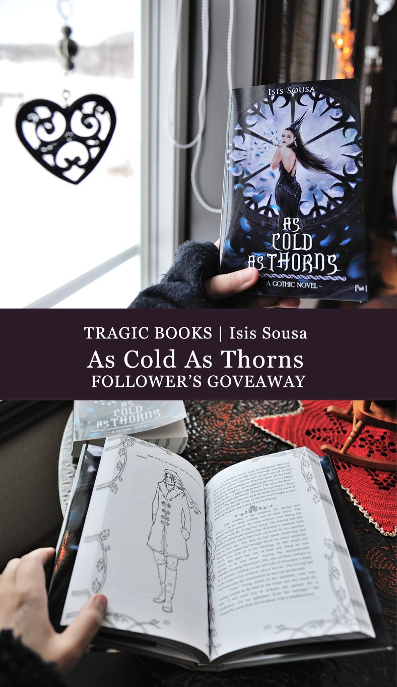 ***Follower's giveaway: 1 signed Hardcover *proof copy* of As Cold As Thorns*** --- PARTICIPATE & READ THE RULES HERE: https://illustratingwords.blogspot.no/2016/12/followers-giveaway-1-signed-hardcover.html #gothic #novel #giveaway #dark fiction