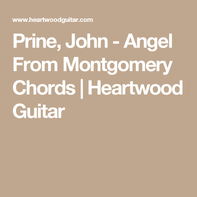 Prine, John - Angel From Montgomery Chords | Heartwood Guitar ...