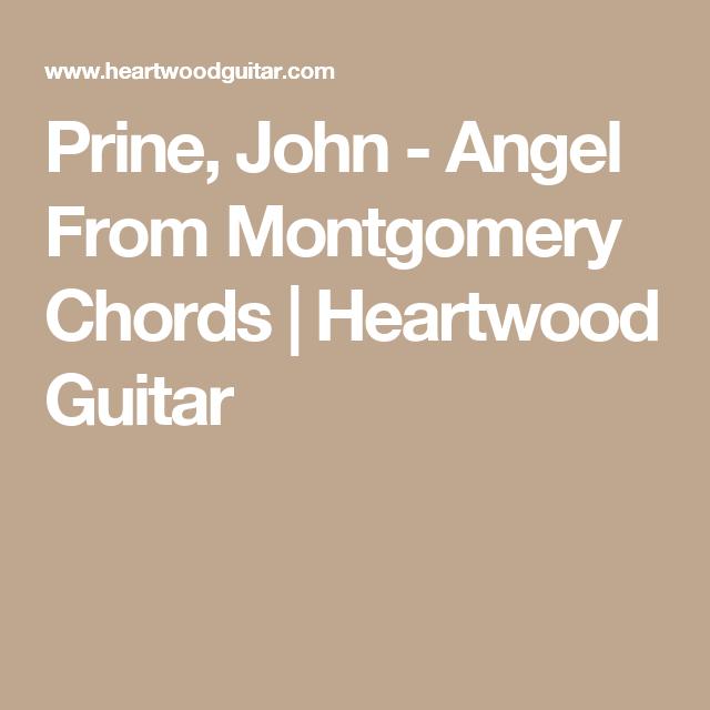 Prine John Angel From Montgomery Chords Heartwood Guitar