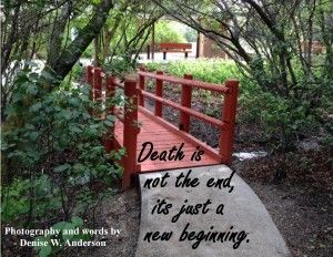 When we experience the death of another, it gives us a chance for a new beginning.