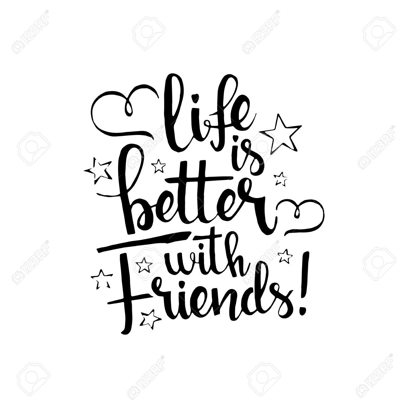 Life Is Better With Friends Handwritten Lettering Happy Friendship