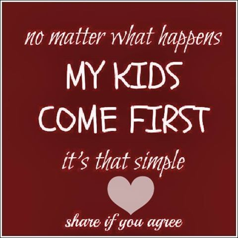 my kids come first quotes More parents should feel this