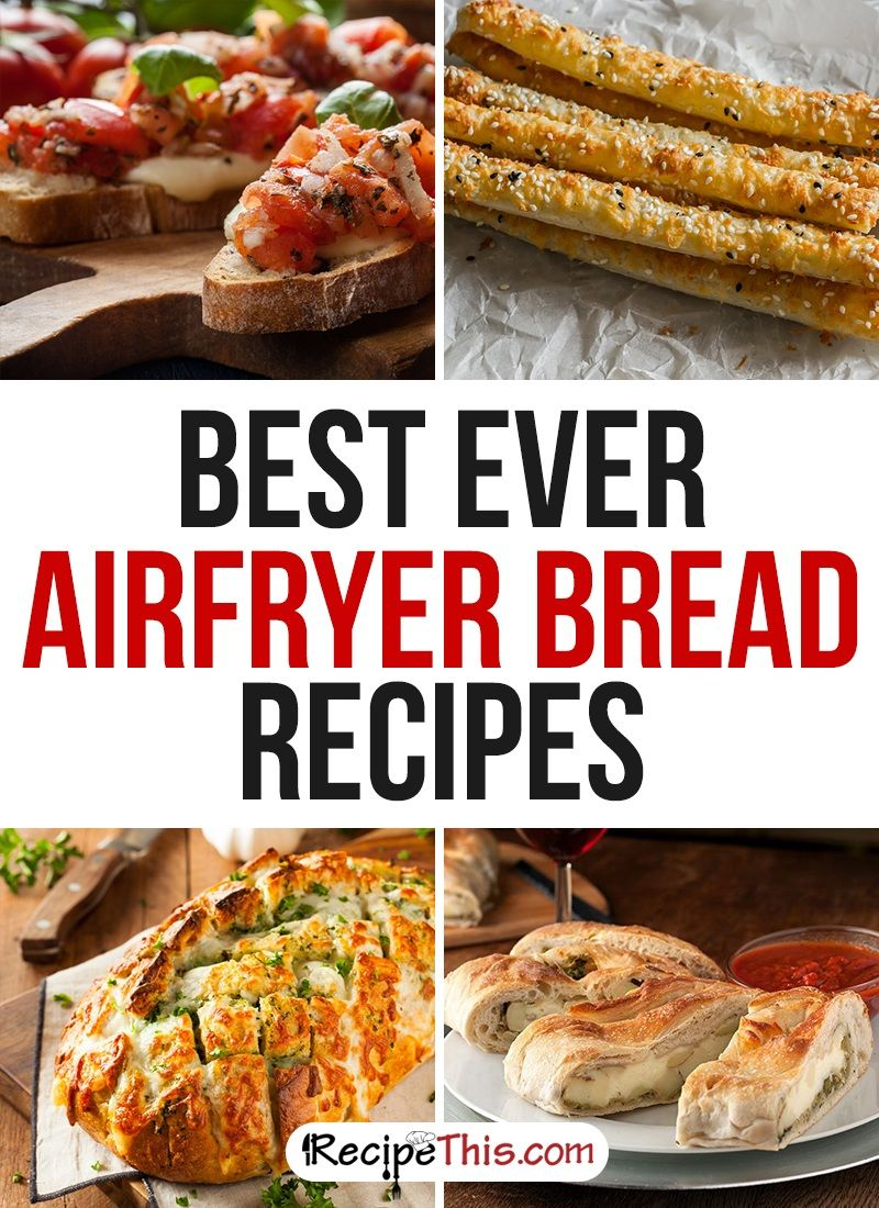 Best Ever Airfryer Bread Recipes Recipes Airfryer Pinterest