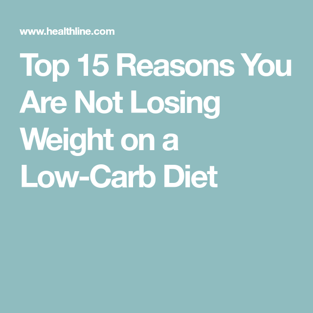 Top 15 Reasons You Are Not Losing Weight on a Low-Carb ...