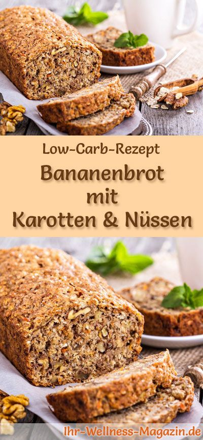Recipe for low carb banana bread with carrots and nuts: low carbohydrate, without ...   - Low Carb Frühstück - Rezepte -