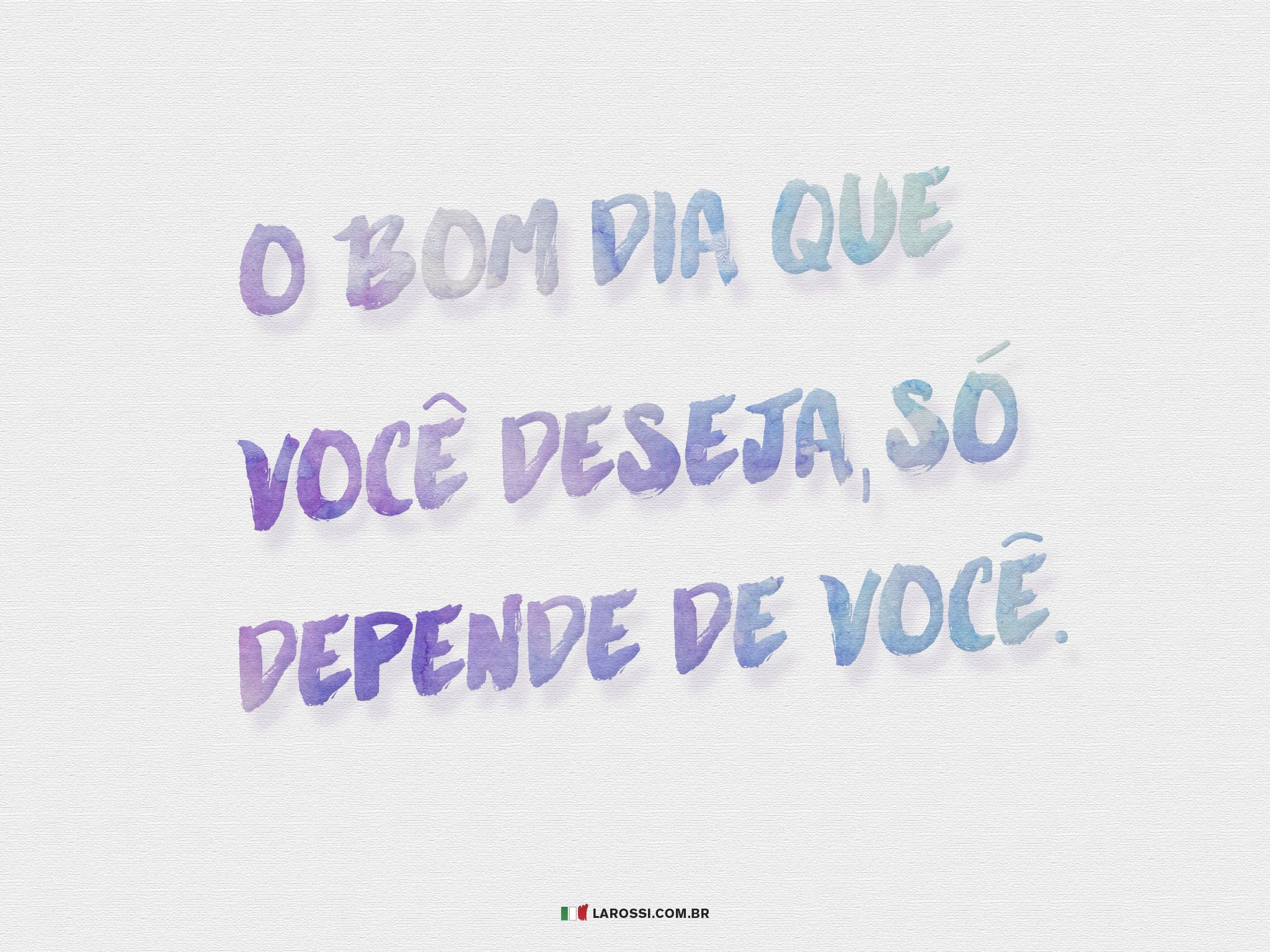 Dia Quote Amazing Bom Dia #quotes #phrases #inspiration #larossiquotes  Inspiration